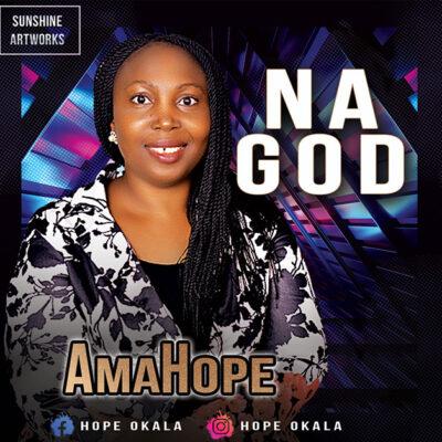AmaHope - Na God - Mp3