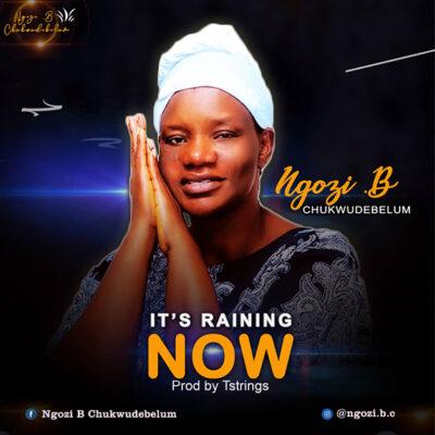 Ngozi B Chukwudebelum - It's Raining Now (Album) - Mp3