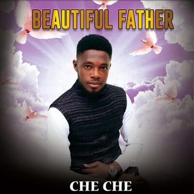 CHECHE - Beautiful Father - Mp3