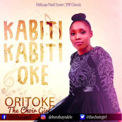 Oritoke The Choir Girl - Kabiti Kabiti Oke - Mp3