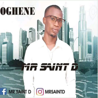 Mr saint D _ Oghene - Mp3