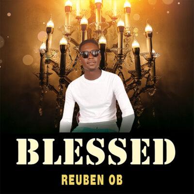 Reuben Ob - Blessed - Mp3