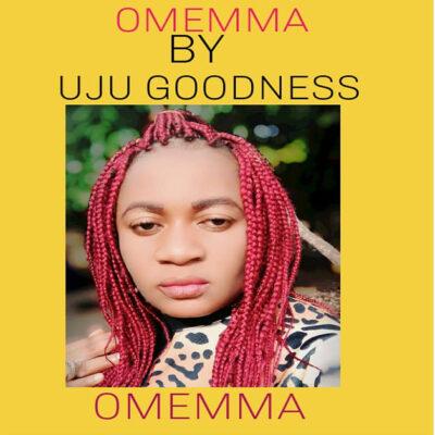 Uju Goodness - Omemma - Mp3