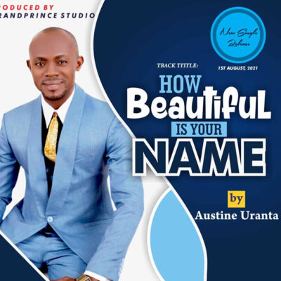 Austine Uranta - How Beautiful Is Your Name - Mp3