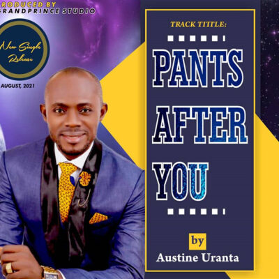 Austine Uranta - Pants After You - Mp3