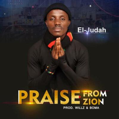 El-Judah - Praise From Zion - Mp3