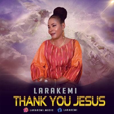 Larakemi - Thank You Jesus - Mp3