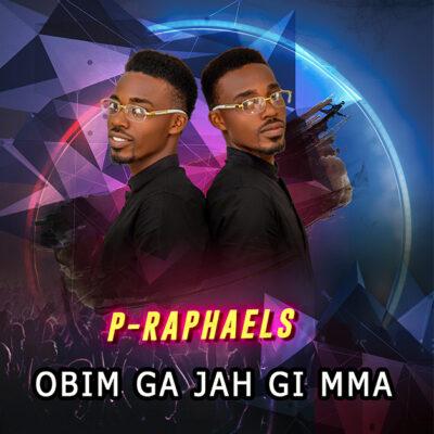 P-Raphaels - Obim Ga Jah Gi Mma - [Prod by EaziPrince] - Mp3