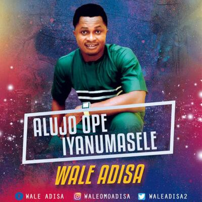 Wale Adisa - Alujo Ope - Mp3