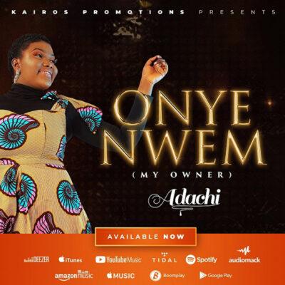 Adachi - Onye Nwem - Mp3