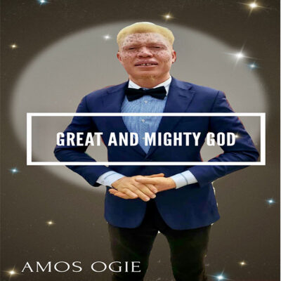 Amos Ogie - Great and Mighty God - Mp3