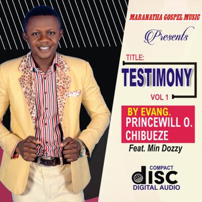 Evang. Princewill O Chibueze - Testimony - Mp3