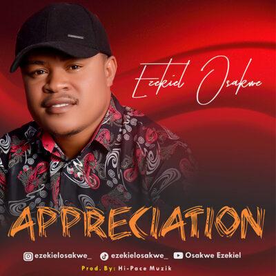 Ezekiel Osakwe - Appreciation - Mp3