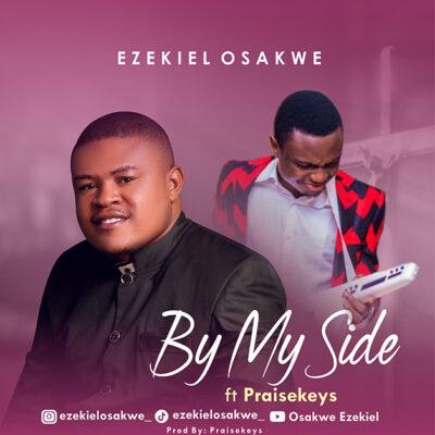 Ezekiel Osakwe Ft. Praisekeys - By Myside - Mp3