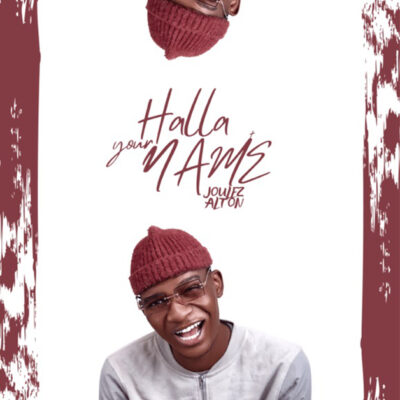 Joulez Alton - Halla Your Name - Mp3