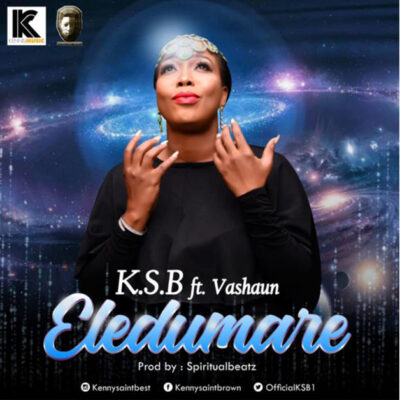 K.S.B Ft. Vashawn – Eledumare - Mp3