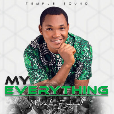 Miracle Emmanuel - My Everything - Mp3