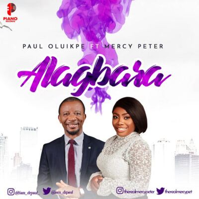 Paul Oluikpe Ft. Mercy Peter -  Alagbara - Mp3