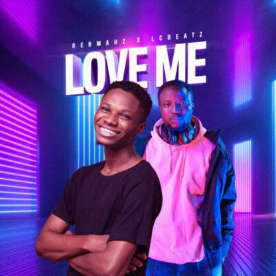 Rehmahz Ft. LC Beatz - Love Me - Mp3