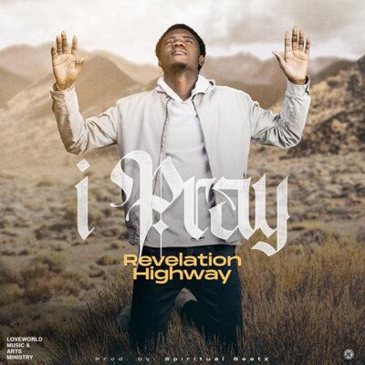 Revelation Highway - I Pray - Mp3