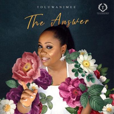 Toluwanimee -The Answer -Mp3