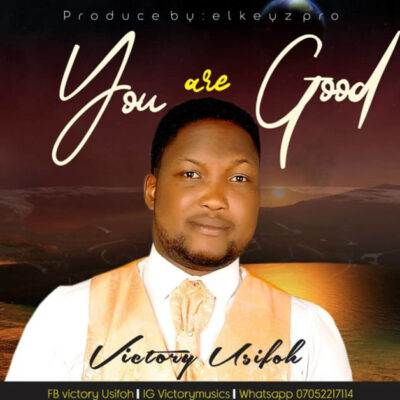 Victory Usifoh - You Are Good - Mp3