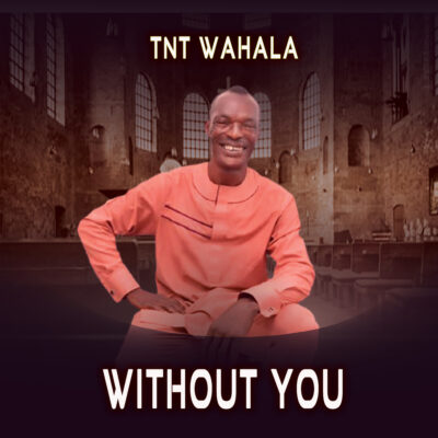 TNT WAHALA - Without you - Mp3