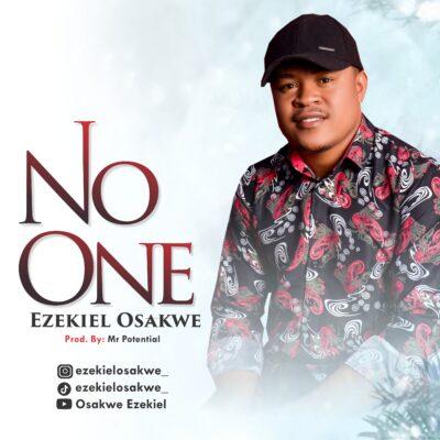 Ezekiel Osakwe - No One - Mp3