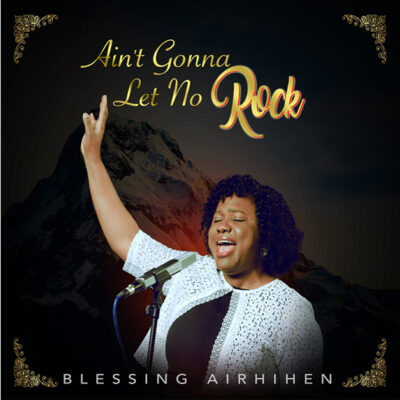 Blessing Airhihen -Ain't Gonna Let No Rock - Mp3