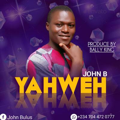 John B ashigan -Yahweh - Mp3