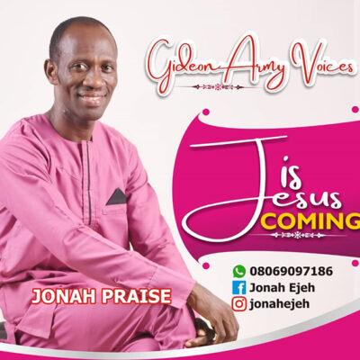 Jonah Praise -Jesus Is Coming - Mp3