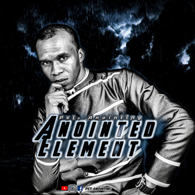 Pst. Anointing - Anointed Element - EP
