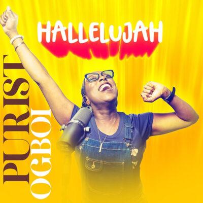Purist Ogboi - Hallelujah - Mp3